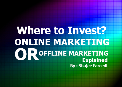 Where to Invest? Online Marketing or Offline Marketing? Explained